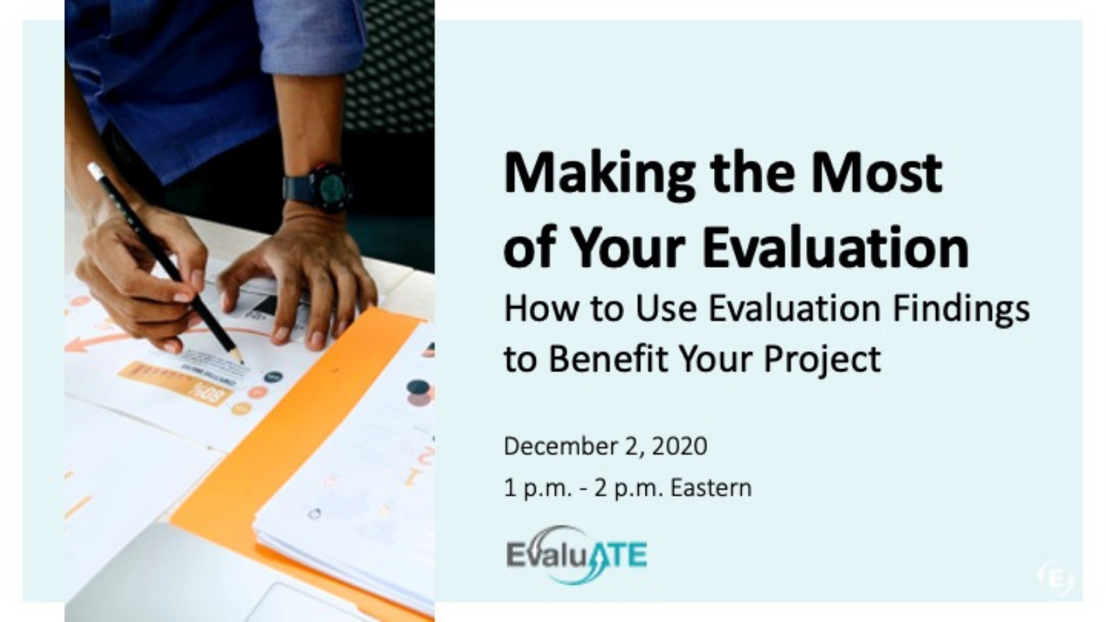 Webinar Title: Making the Most of Your Evaluation: How to Use Evaluation Findings to Benefit Your Project