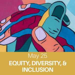 webchat, may 25, equity, diversity, and inclusion